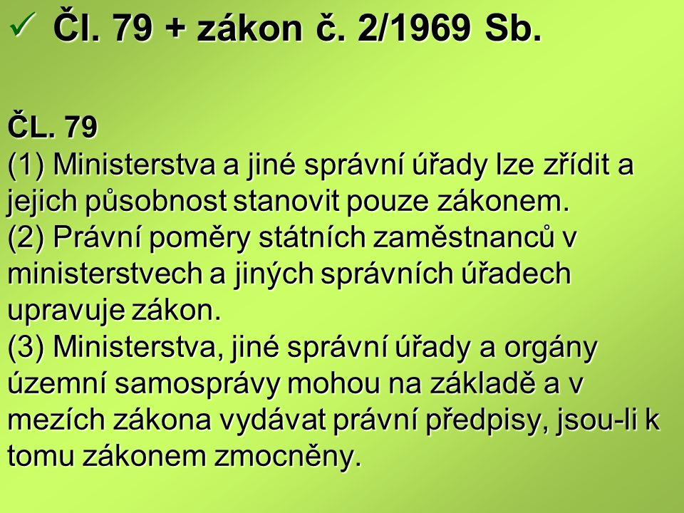 Čl. 79 + zákon č. 2/1969 Sb.
