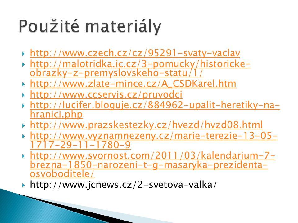 Použité materiály http://www.czech.cz/cz/95291-svaty-vaclav