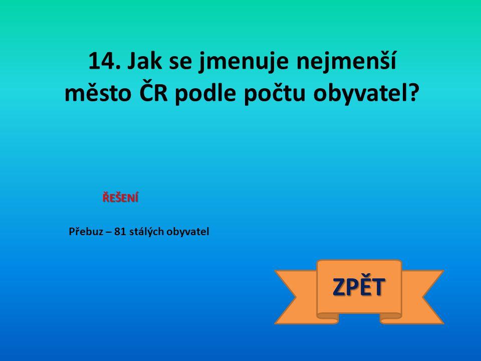 14. Jak se jmenuje nejmenší město ČR podle počtu obyvatel ZPĚT