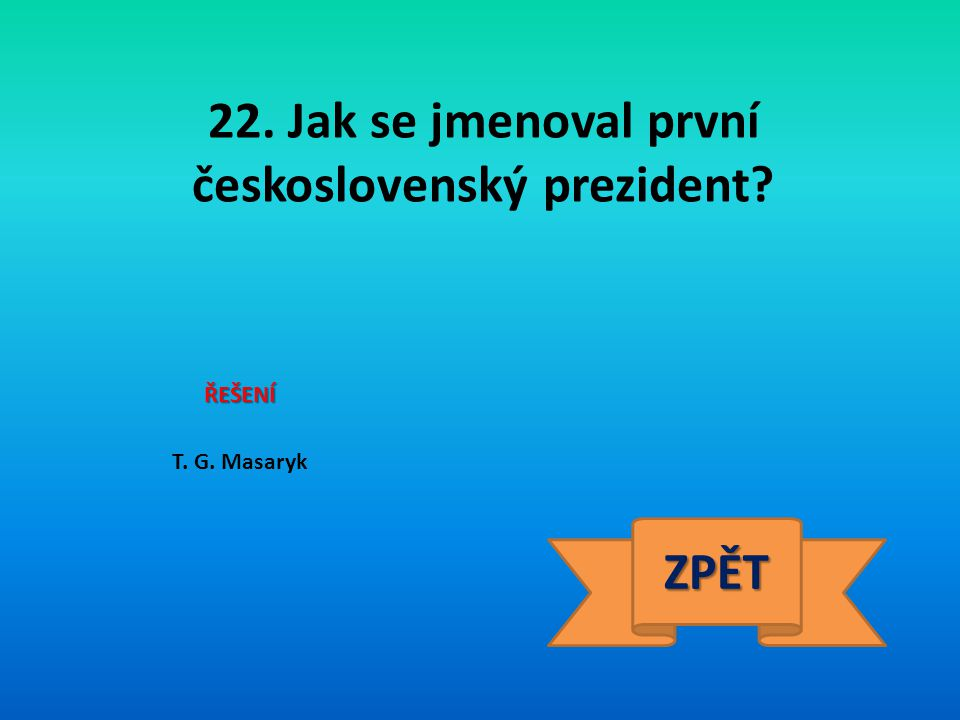 22. Jak se jmenoval první československý prezident