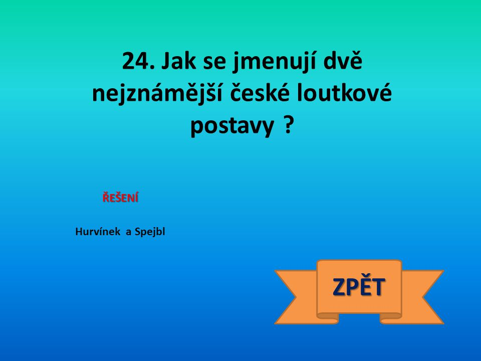 24. Jak se jmenují dvě nejznámější české loutkové postavy
