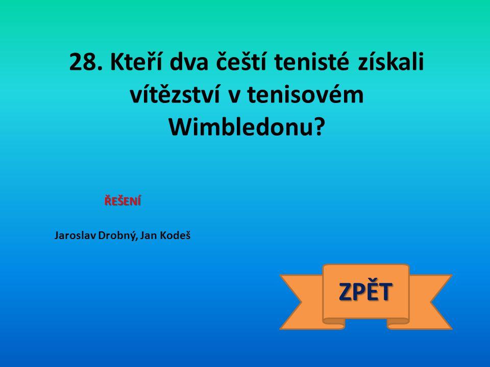 28. Kteří dva čeští tenisté získali vítězství v tenisovém Wimbledonu