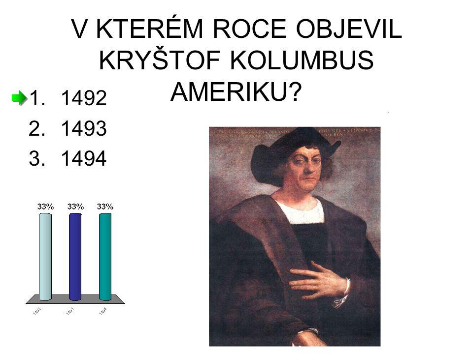 V KTERÉM ROCE OBJEVIL KRYŠTOF KOLUMBUS AMERIKU