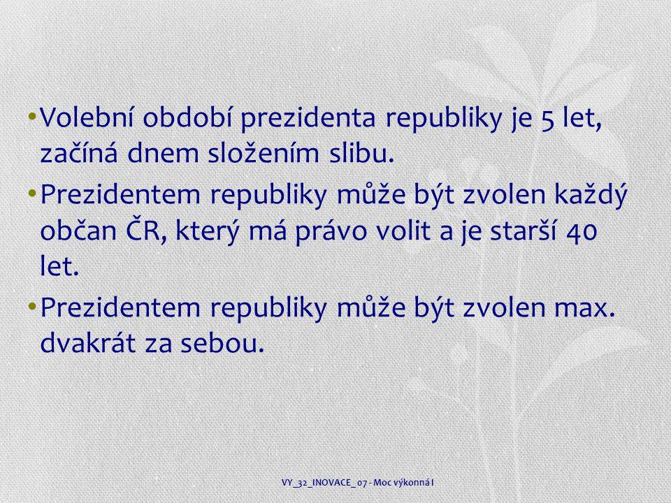 Prezidentem republiky může být zvolen max. dvakrát za sebou.