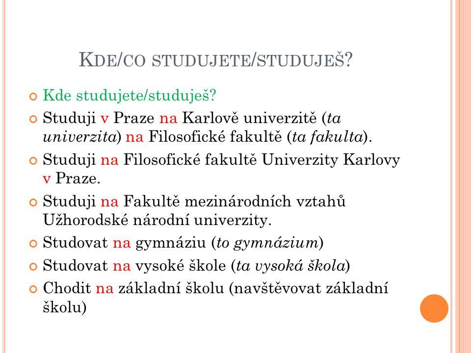 Kde/co studujete/studuješ
