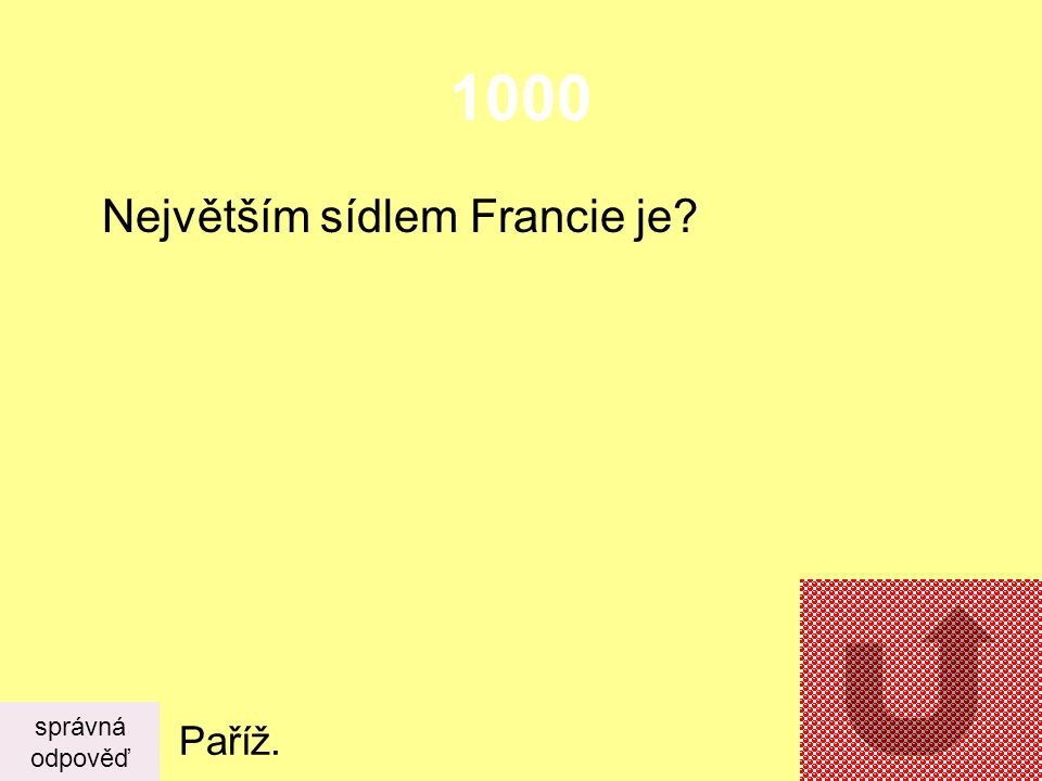 1000 Největším sídlem Francie je správná odpověď Paříž.