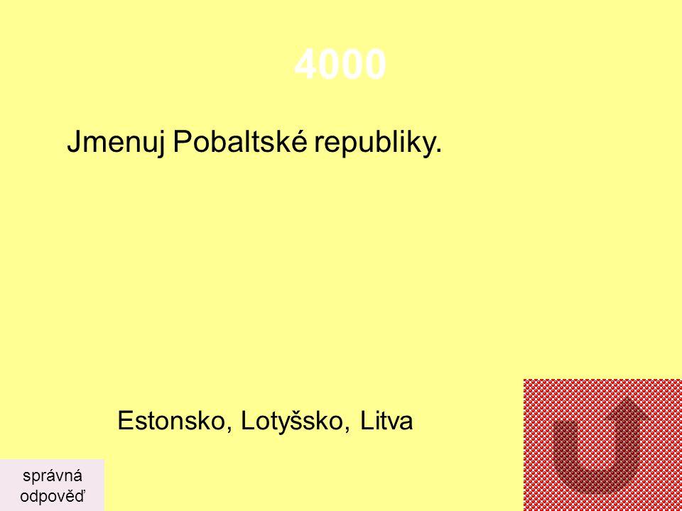 4000 Jmenuj Pobaltské republiky. Estonsko, Lotyšsko, Litva správná