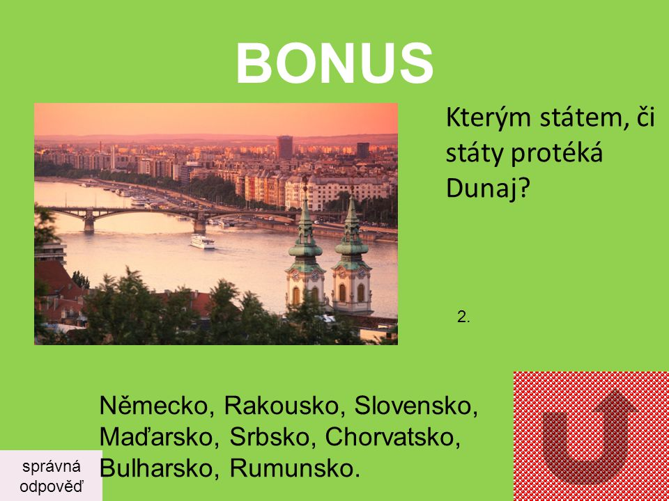 BONUS Kterým státem, či státy protéká Dunaj
