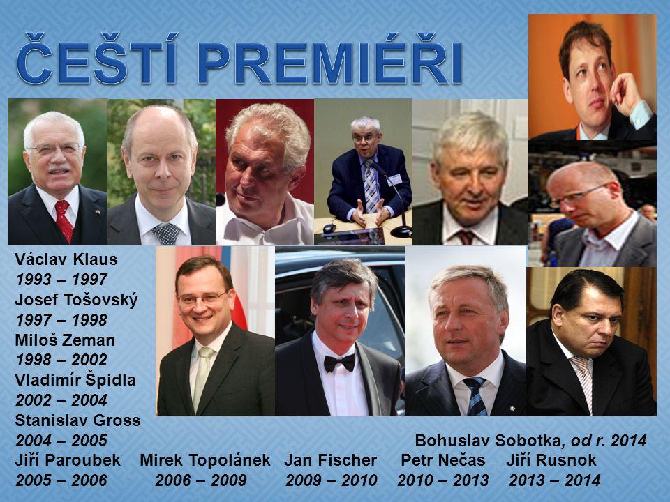 ČEŠTÍ PREMIÉŘI Václav Klaus 1993 – 1997 Josef Tošovský 1997 – 1998