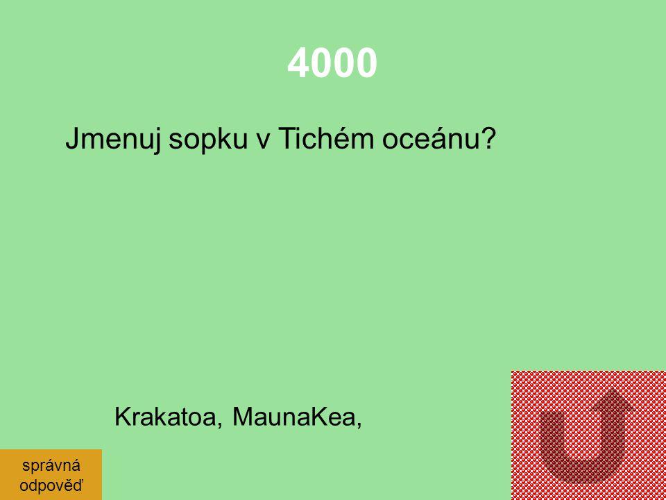 4000 Jmenuj sopku v Tichém oceánu Krakatoa, MaunaKea, správná odpověď