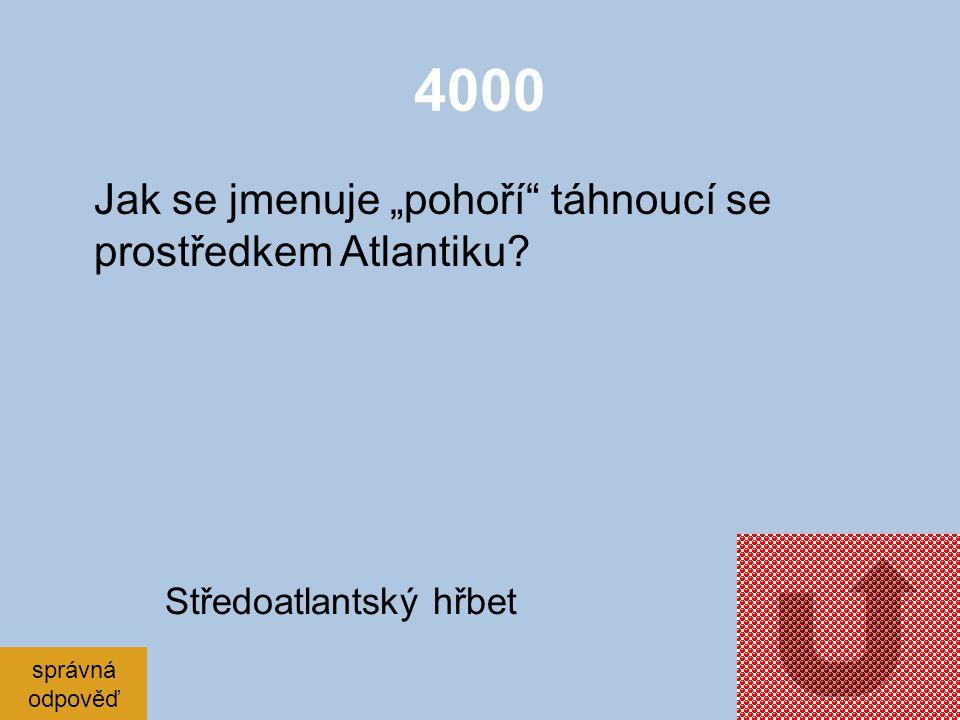 """4000 Jak se jmenuje """"pohoří táhnoucí se prostředkem Atlantiku"""