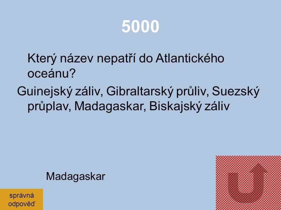 5000 Který název nepatří do Atlantického oceánu