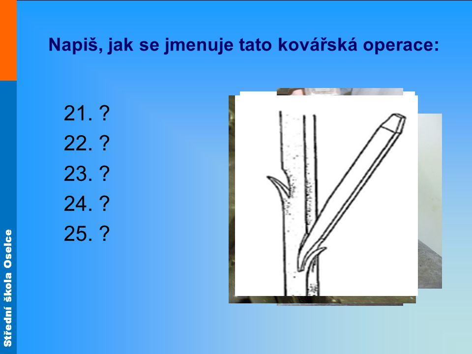 Napiš, jak se jmenuje tato kovářská operace: