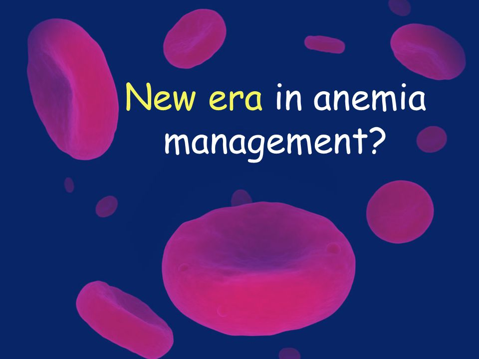 New era in anemia management