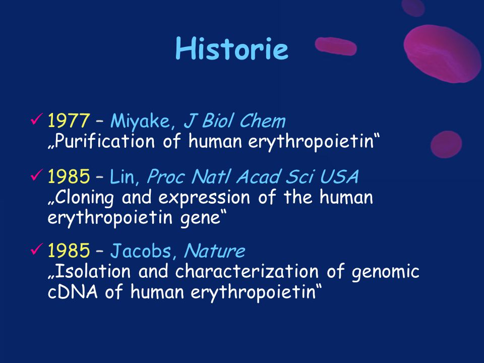 "Historie 1977 – Miyake, J Biol Chem ""Purification of human erythropoietin"