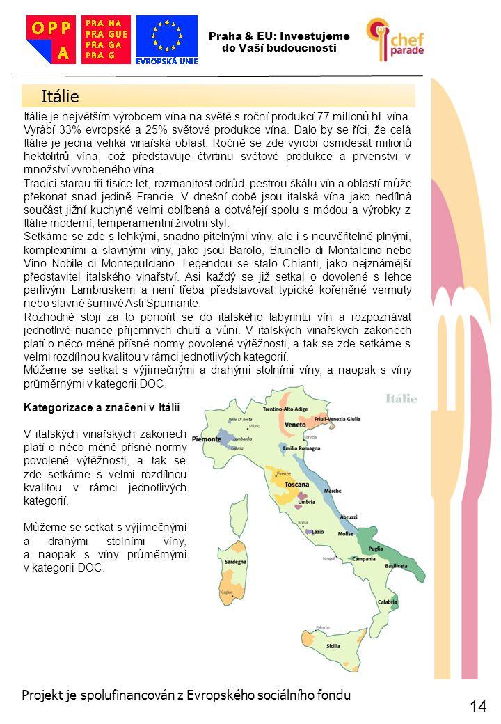 Itálie 14 14 Projekt je spolufinancován z Evropského sociálního fondu