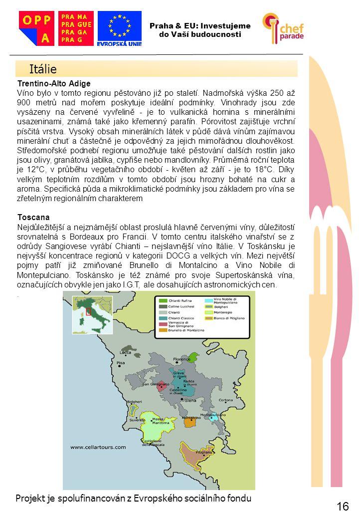Itálie 16 16 Projekt je spolufinancován z Evropského sociálního fondu