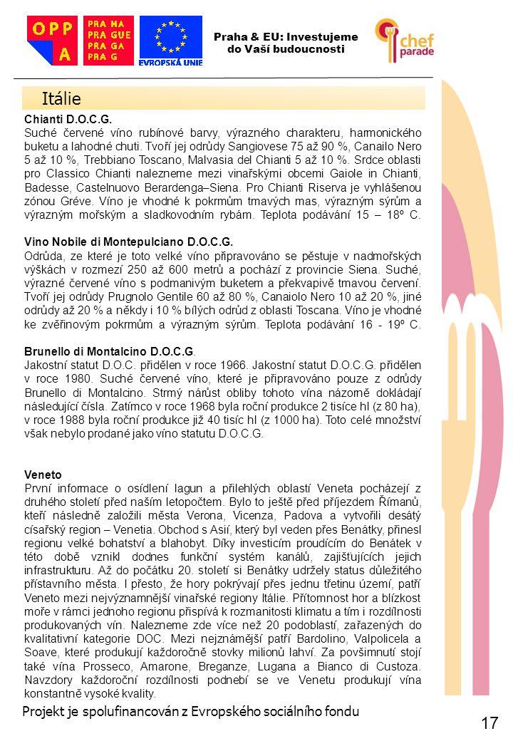 Itálie 17 17 Projekt je spolufinancován z Evropského sociálního fondu