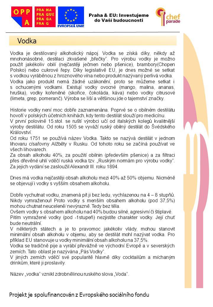 Vodka 30 Projekt je spolufinancován z Evropského sociálního fondu