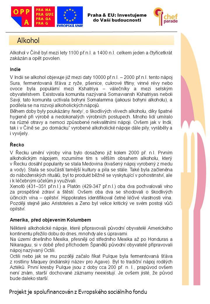 Alkohol 7 Projekt je spolufinancován z Evropského sociálního fondu