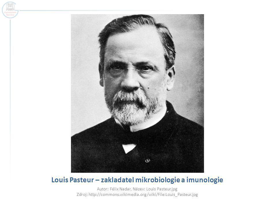 Louis Pasteur – zakladatel mikrobiologie a imunologie