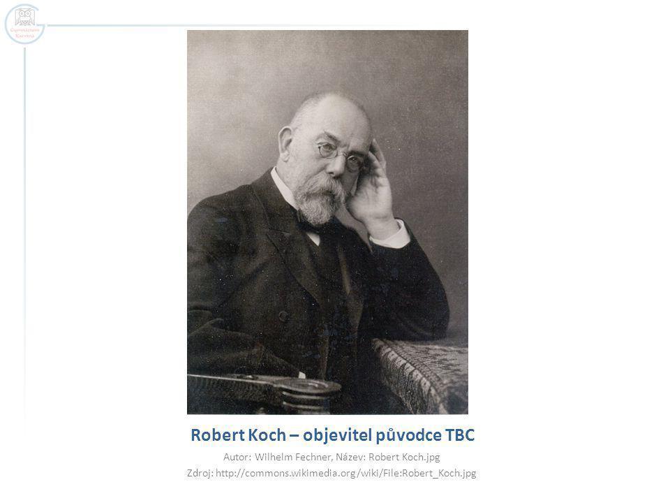 Robert Koch – objevitel původce TBC