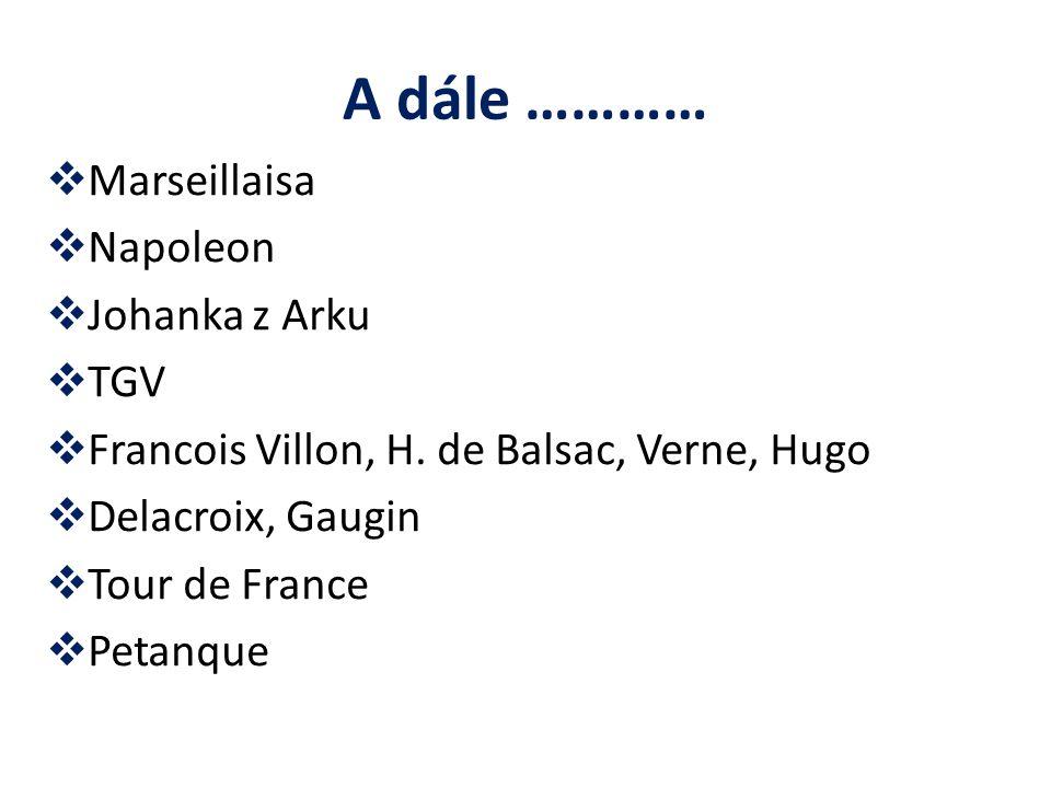 A dále ………… Marseillaisa Napoleon Johanka z Arku TGV