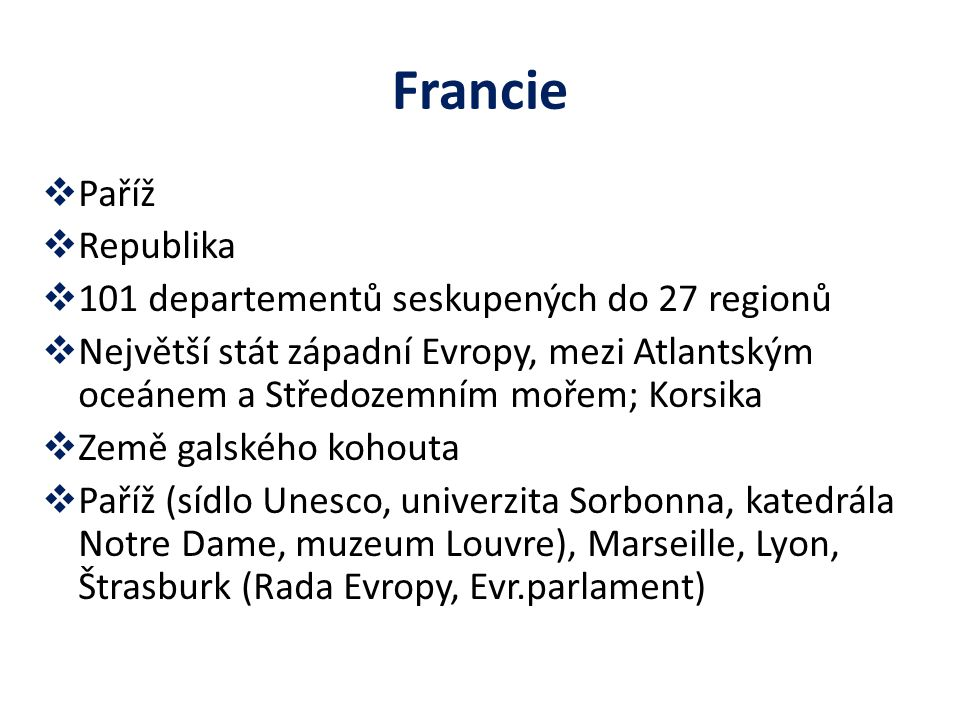 Francie Paříž Republika 101 departementů seskupených do 27 regionů