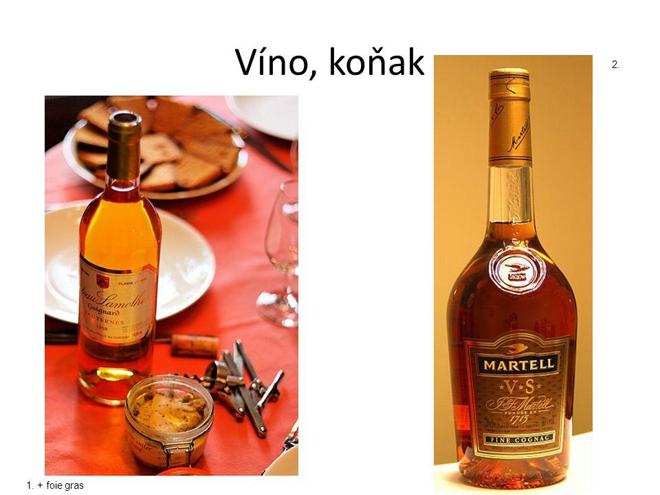 Víno, koňak 2. 1. + foie gras