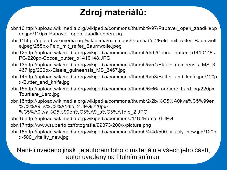 Zdroj materiálů: obr.10http://upload.wikimedia.org/wikipedia/commons/thumb/9/97/Papaver_open_zaadkleppen.jpg/110px-Papaver_open_zaadkleppen.jpg.