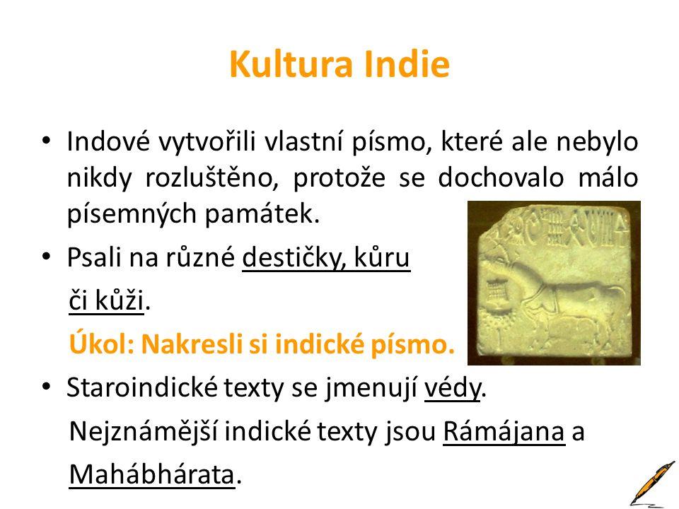 Kultura Indie Indové vytvořili vlastní písmo, které ale nebylo nikdy rozluštěno, protože se dochovalo málo písemných památek.