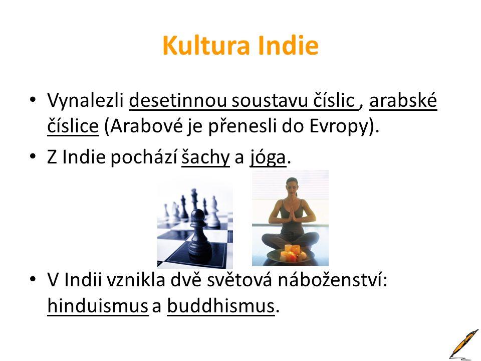 Kultura Indie Vynalezli desetinnou soustavu číslic , arabské číslice (Arabové je přenesli do Evropy).