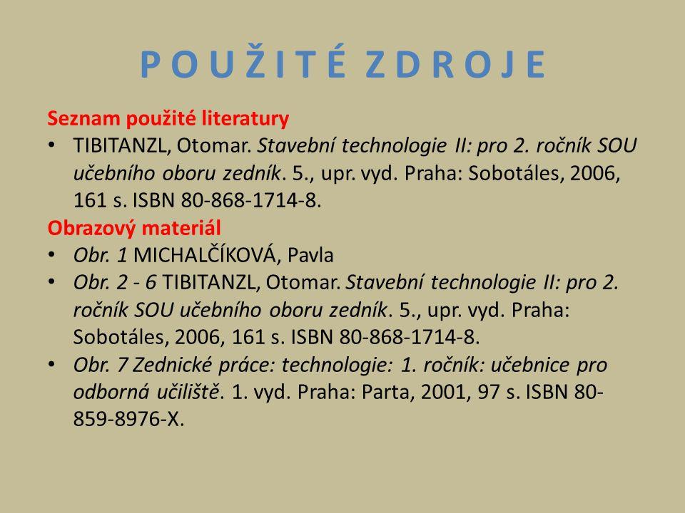 P O U Ž I T É Z D R O J E Seznam použité literatury