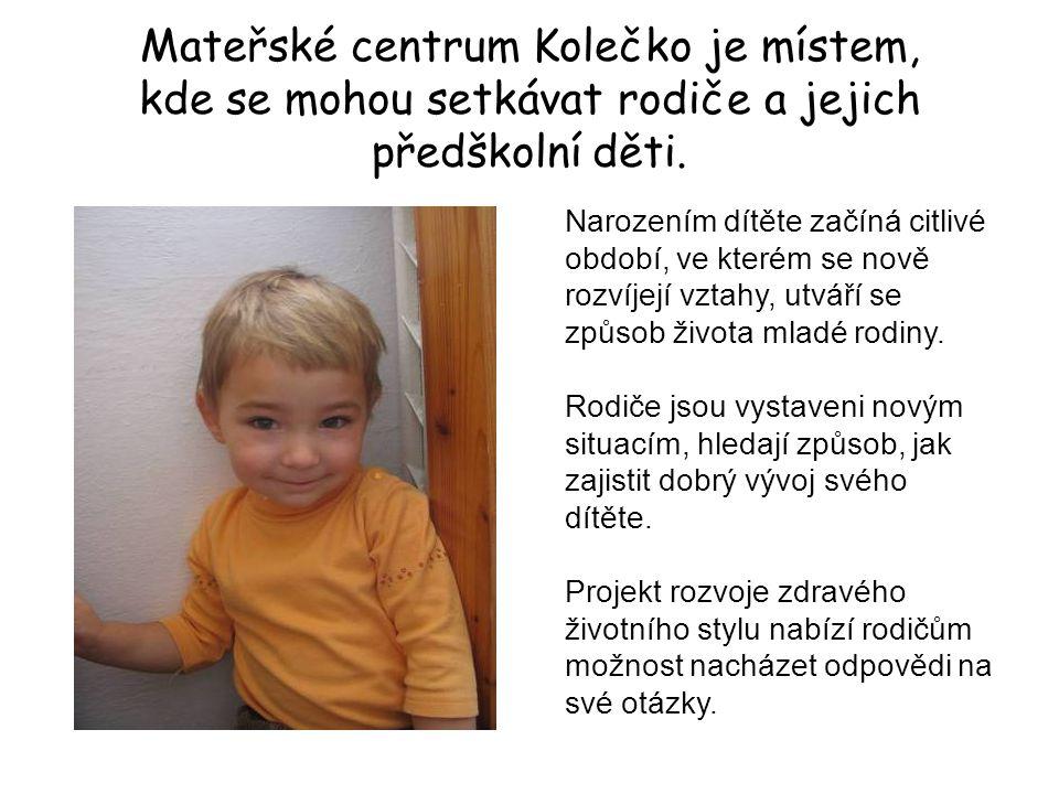 Mateřské centrum Kolečko je místem, kde se mohou setkávat rodiče a jejich předškolní děti.