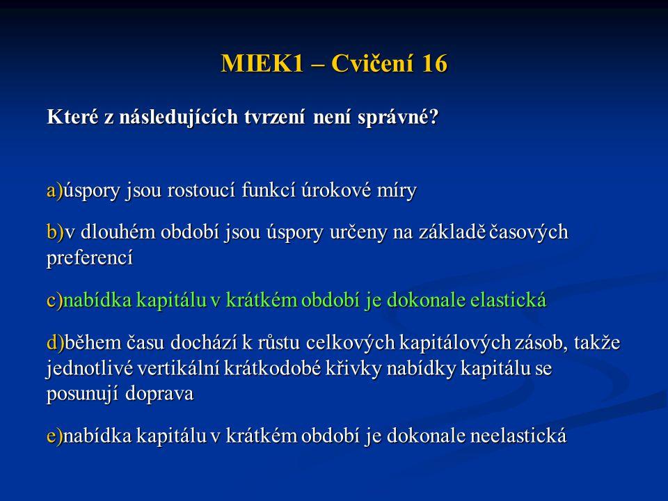 MIEK1 – Cvičení 16 Které z následujících tvrzení není správné