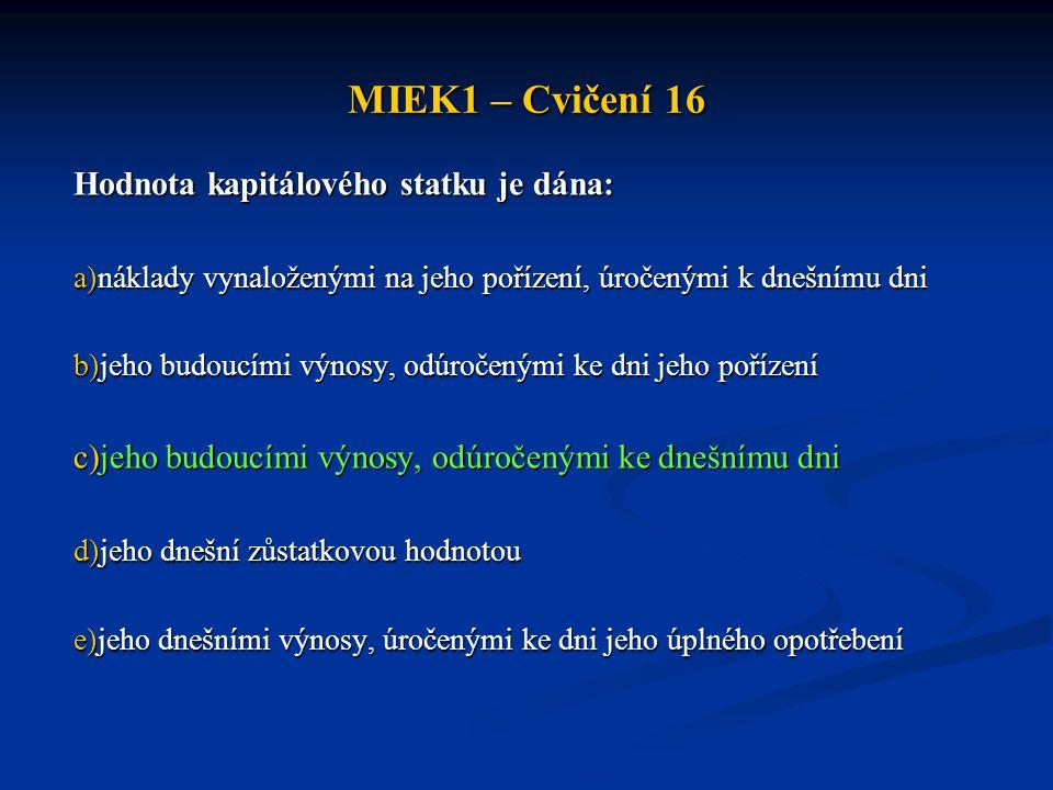 MIEK1 – Cvičení 16 Hodnota kapitálového statku je dána: