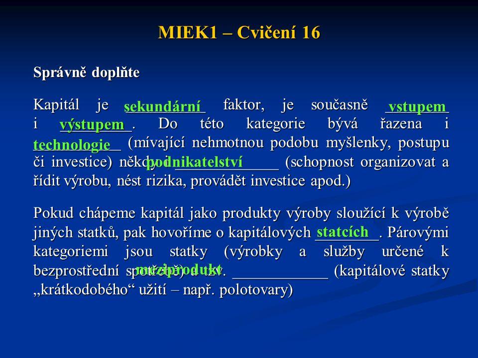 MIEK1 – Cvičení 16 Správně doplňte.