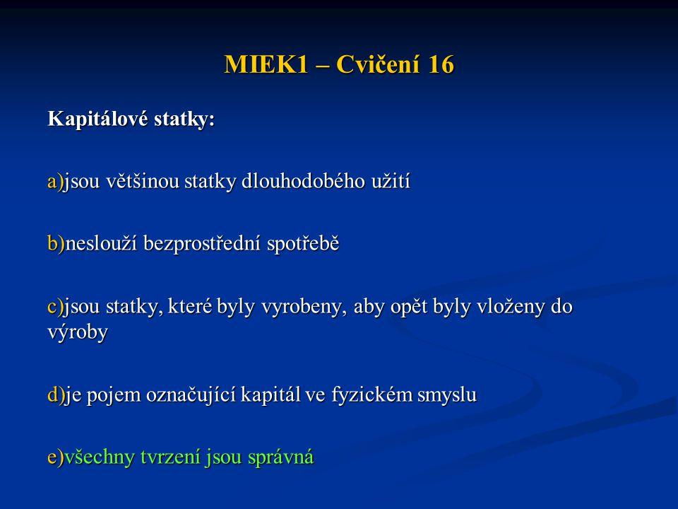 MIEK1 – Cvičení 16 Kapitálové statky: