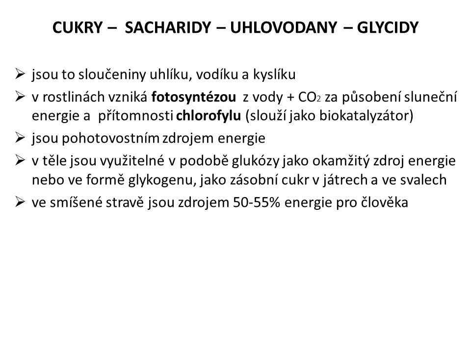 CUKRY – SACHARIDY – UHLOVODANY – GLYCIDY