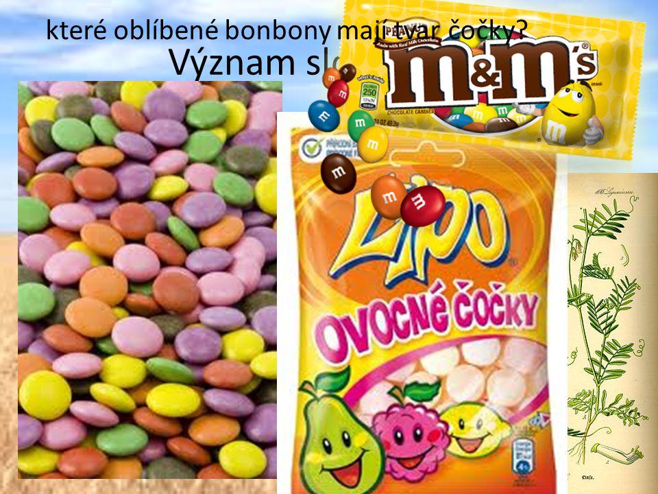 Význam slova čočka které oblíbené bonbony mají tvar čočky