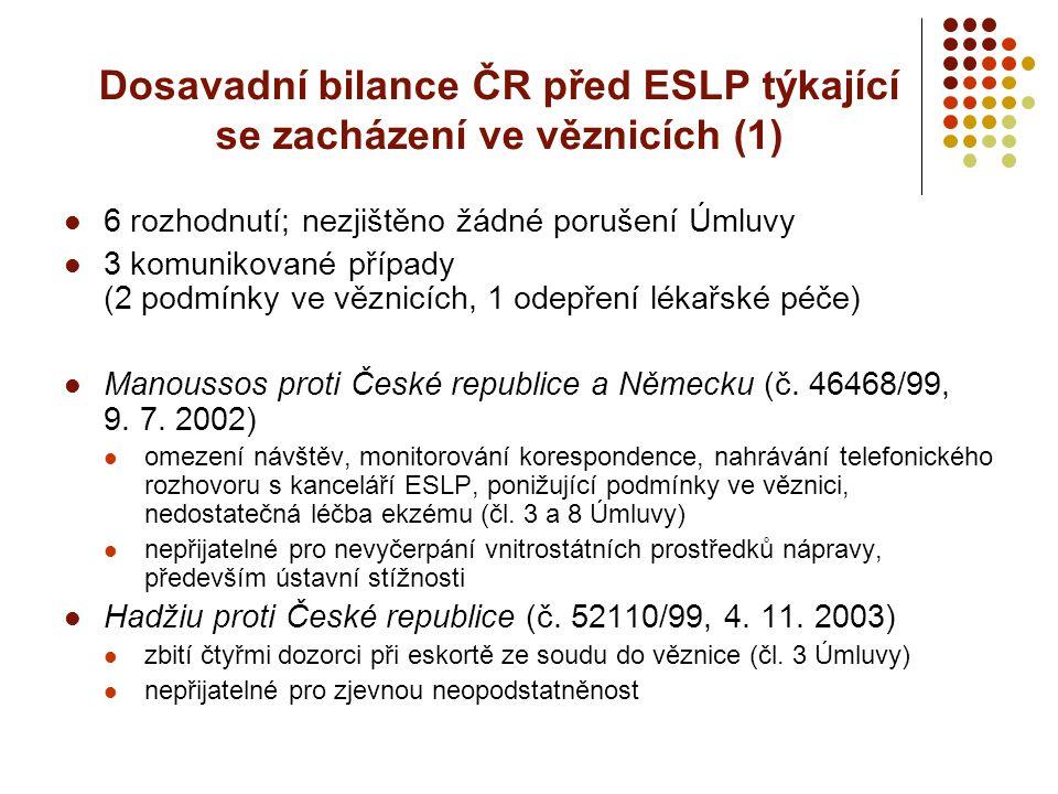 Dosavadní bilance ČR před ESLP týkající se zacházení ve věznicích (1)
