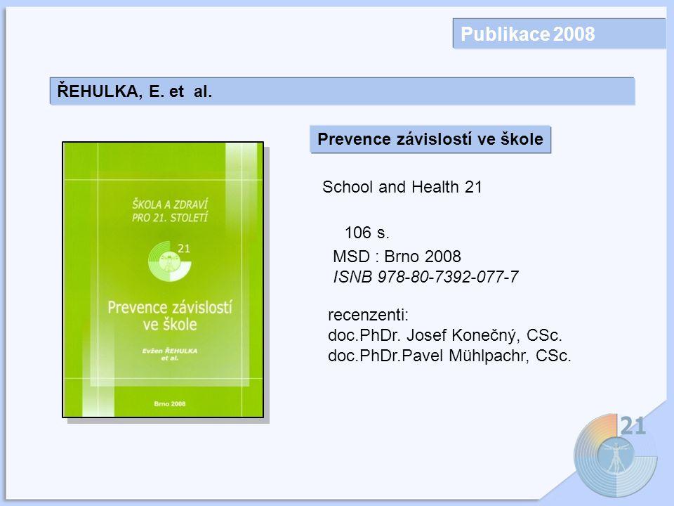 Publikace 2008 ŘEHULKA, E. et al. Prevence závislostí ve škole