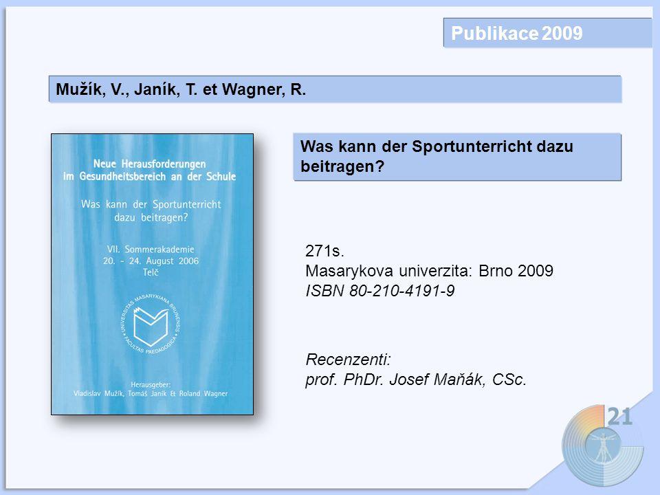 Publikace 2009 Mužík, V., Janík, T. et Wagner, R.