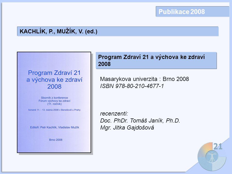 Publikace 2008 KACHLÍK, P., MUŽÍK, V. (ed.)