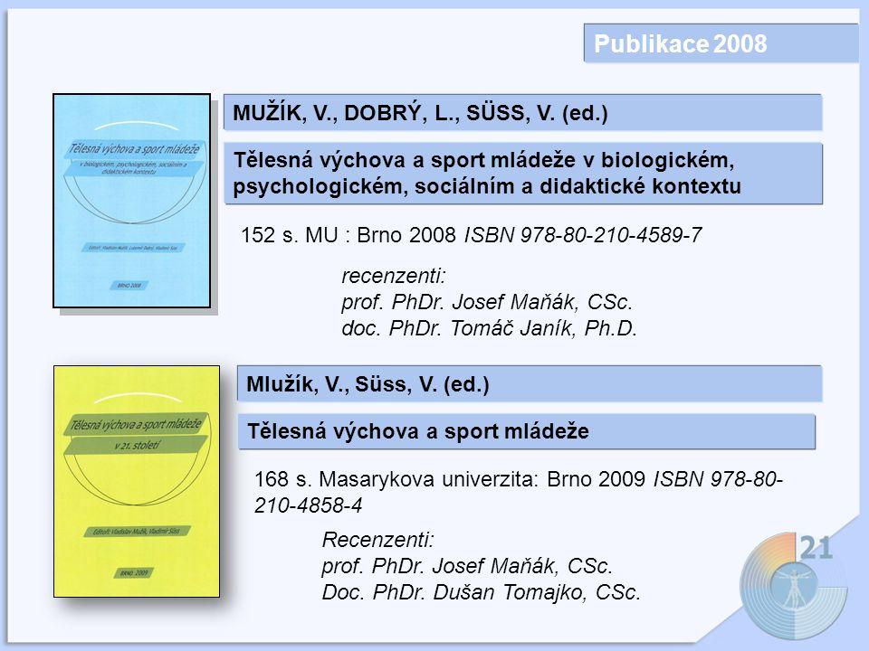Publikace 2008 MUŽÍK, V., DOBRÝ, L., SÜSS, V. (ed.)