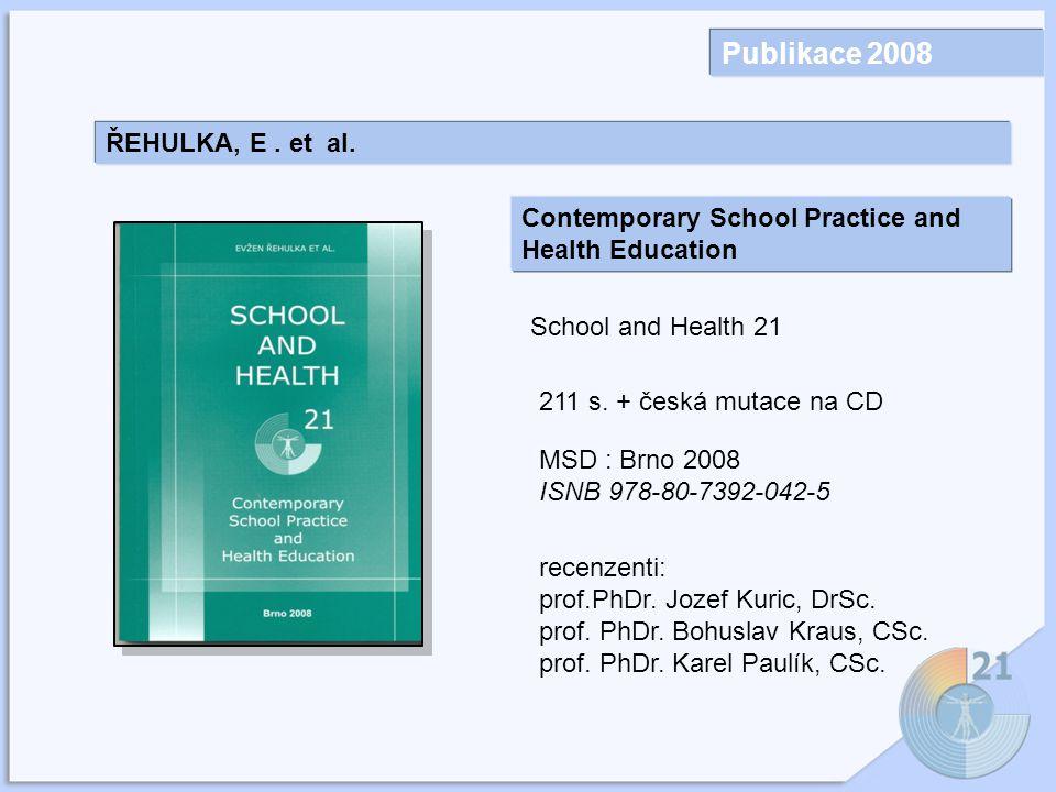 Publikace 2008 ŘEHULKA, E . et al.