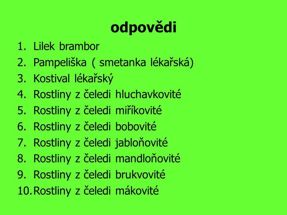 odpovědi Lilek brambor Pampeliška ( smetanka lékařská)