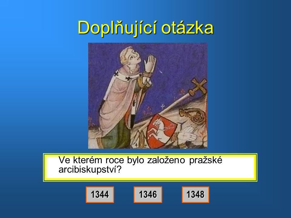 Doplňující otázka Ve kterém roce bylo založeno pražské arcibiskupství