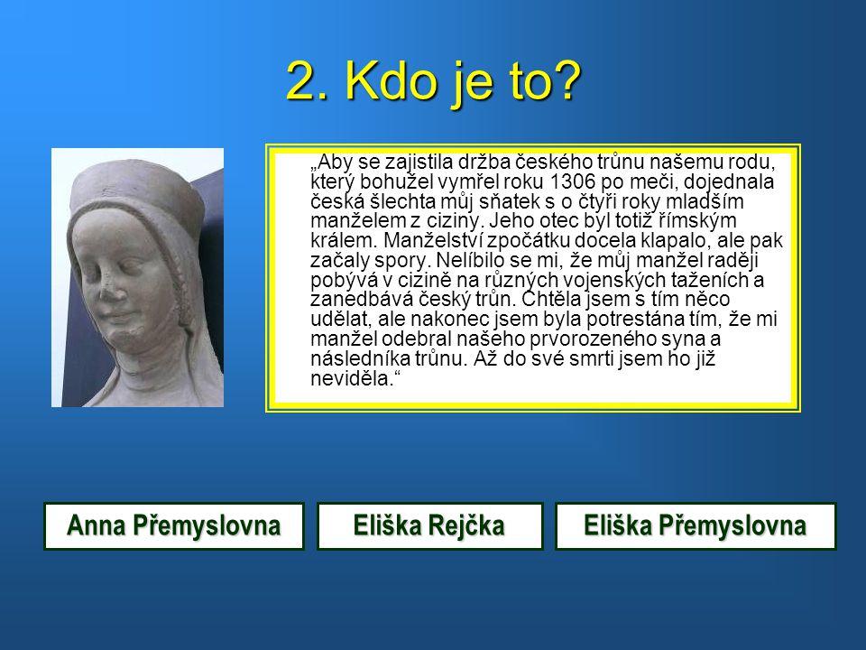 2. Kdo je to Anna Přemyslovna Eliška Rejčka Eliška Přemyslovna