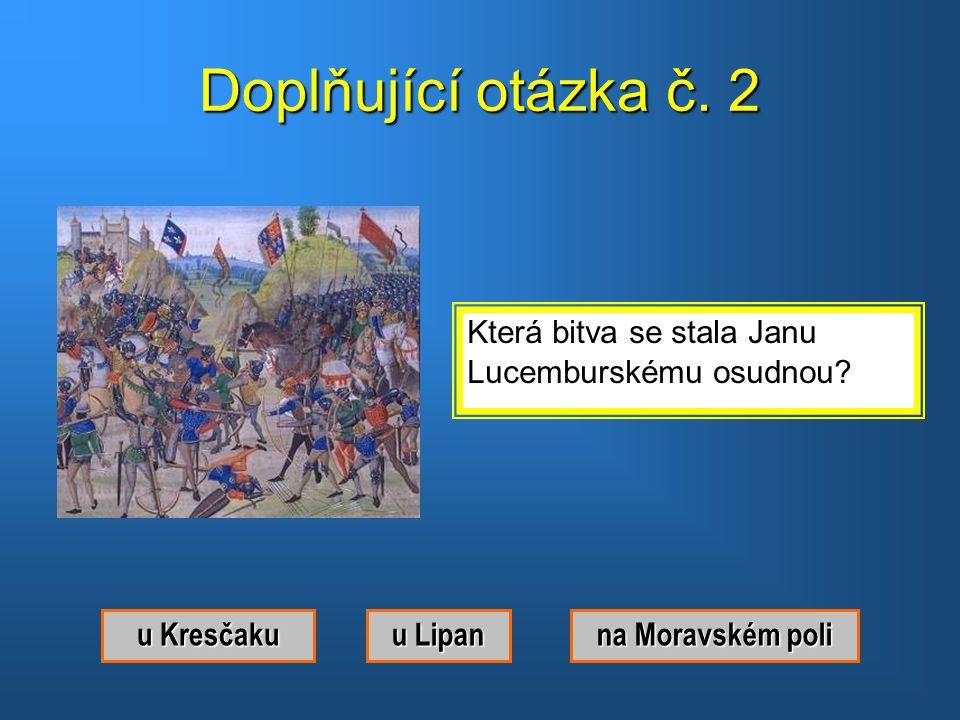 Doplňující otázka č. 2 Která bitva se stala Janu